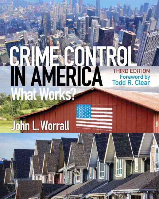 Crime Control in America By Worrall, John L.