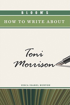 Bloom's How to Write About Toni Morrison By Burton, Zisca Isabel