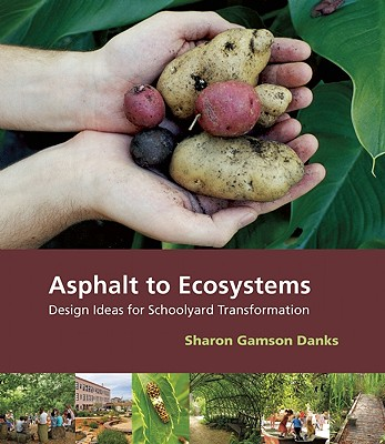 Asphalt to Ecosystems By Danks, Sharon Gamson
